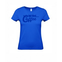 """T-Shirt """"But first Coffee"""""""