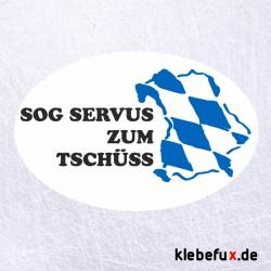 "Aufkleber ""sog servus zum tschüss"" mit Bayernkarte oval"