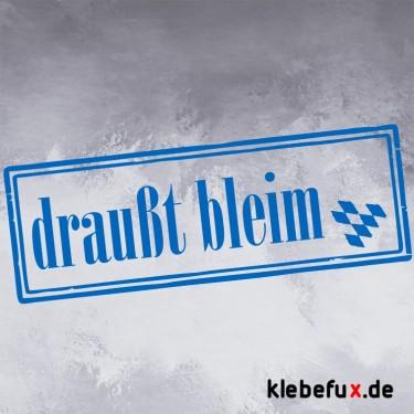 """Aufleber """"draußt bleim"""""""