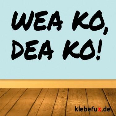 """Aufkleber """"Wea ko, dea ko"""""""