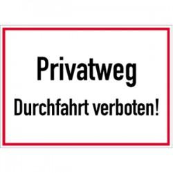 """Schild """"Privatweg - Durchfahrt verboten!"""""""
