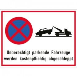 """Schild """"Unberechtigt parkende Fahrzeuge werden kostenpflichtig abgeschleppt"""""""